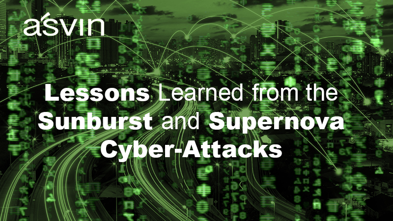 ssons Learned from the Sunburst and Supernova Cyber-Attacks